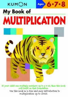My Book of Multiplication: Ages 6 - 7 - 8 (Kumon Workbooks) - Eno Sarris