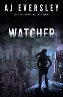Watcher - A.J. Eversley