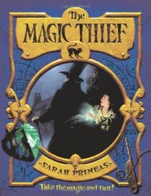 The Magic Thief - Sarah Prineas, Antonio Javier Caparo