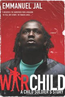 War Child: A Child Soldier's Story - Emmanuel Jal, Megan Lloyd Davies