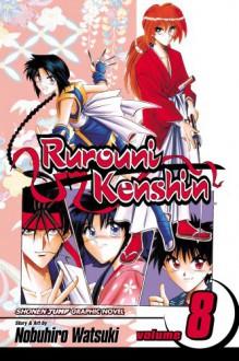 Rurouni Kenshin, Volume 8 - Nobuhiro Watsuki