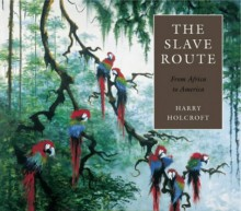 Slave Route - Harry Holcroft