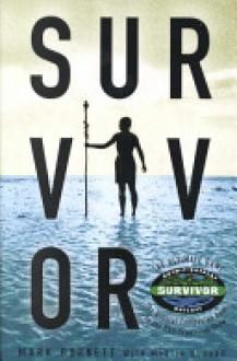 Survivor : The Ultimate Game - Mark Burnett, Martin Dugard