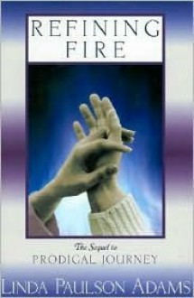 Refining Fire - Linda Paulson Adams