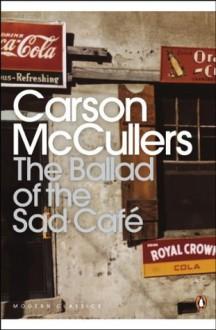 The Ballad of the Sad Cafe: Wunderkind; The Jockey; Madame Zilensky and the Ki (Penguin Modern Classics) - Carson McCullers
