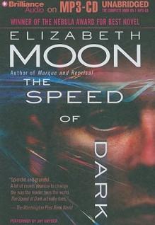 The Speed of Dark - Elizabeth Moon, Jay Snyder