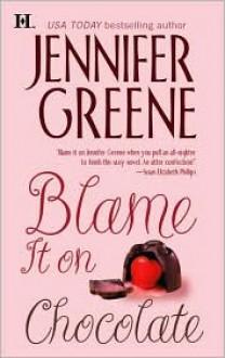 Blame It on Chocolate - Jennifer Greene