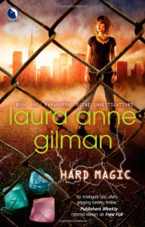 Hard Magic - Laura Anne Gilman