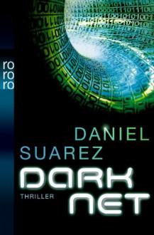 DARKNET - Daniel Suarez, Cornelia Holfelder-von der Tann