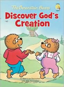 The Berenstain Bears Discover God's Creation (Berenstain Bears/Living Lights) - Stan Berenstain