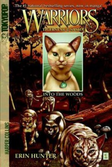 Into the Woods (Manga Warriors: Tigerstar and Sasha, #1) - Erin Hunter, Dan Jolley, Don Hudson