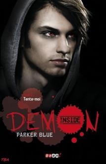 Tente-moi (Démon inside, #2) - Parker Blue