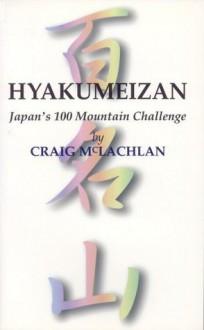 Hyakumeizan: Japan's 100 Mountain Challenge - Craig McLachlan, クレイグ・マクラクラン