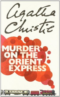 Murder on the Orient Express (Hercule Poirot, #10) - Agatha Christie