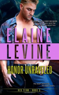 Honor Unraveled (Red Team) (Volume 3) - Elaine Levine