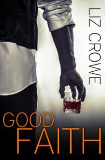 Good Faith - Liz Crowe