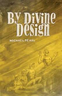 By Divine Design: Questions That Trouble Many But Few Dare to Ask - Michael Pearl