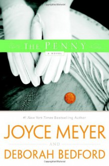 The Penny - Joyce Meyer, Deborah Bedford