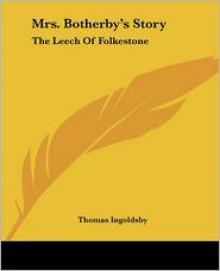 Mrs. Botherby's Story: The Leech of Folkestone - Thomas Ingoldsby