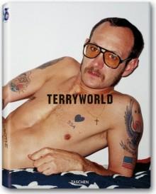Terryworld (Taschen 25th Anniversary) - Dian Hanson, Dian Hanson
