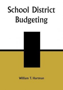 School District Budgeting - William T. Hartman