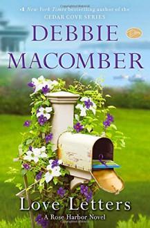 Love Letters: A Rose Harbor Novel - Debbie Macomber