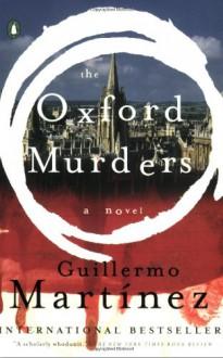 The Oxford Murders - Guillermo Martínez, Sonia Soto