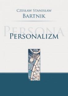 Personalizm - Czesław Stanisław Bartnik