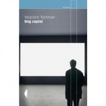 Bóg zapłać - Wojciech Tochman