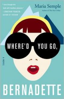 Where'd You Go, Bernadette -