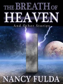 The Breath of Heaven and Other Stories - Nancy Fulda