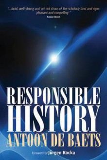 Responsible History - Antoon de Baets
