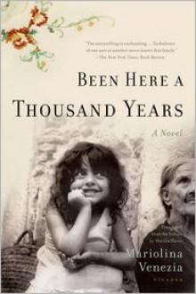 Been Here a Thousand Years: A Novel - Mariolina Venezia, Marina Harss, Mariolina Venezia