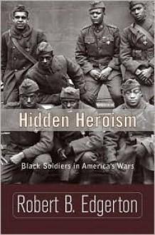 Hidden Heroism - Robert Edgerton