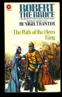 Robert the Bruce: Path of the Hero King - Nigel Tranter