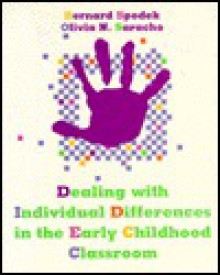 Dealing with Individual Differences in the Early Childhood Classroom - Bernard Spodek, Olivia N. Saracho