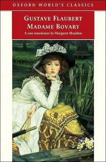 Madame Bovary - Gustave Flaubert, Margaret Mauldon, Malcolm Bowie, Mark Overstall