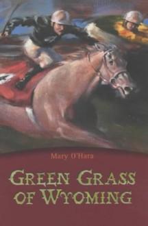 Green Grass of Wyoming (Egmont Classics) - Mary O'Hara