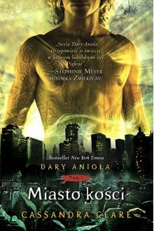 Miasto Kości (Dary Anioła, #1) - Cassandra Clare, Anna Reszka
