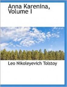 Anna Karenina, Volume 1 - Leo Tolstoy
