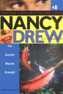 The Scarlet Macaw Scandal - Carolyn Keene