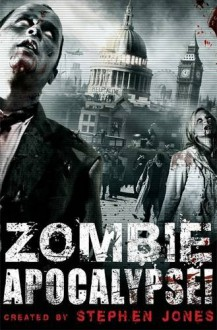 Zombie Apocalypse! - Stephen Jones