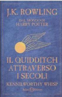 Il Quidditch attraverso i secoli - Kennilworthy Whisp, J.K. Rowling