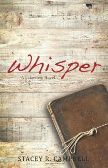 Whisper: A Lakeview Novel (Lakeview Series) - Stacey R. Campbell
