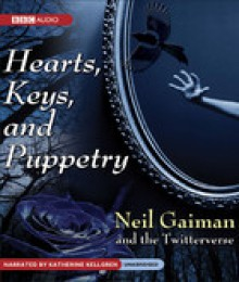 Hearts, Keys, and Puppetry - Katherine Kellgren, Neil Gaiman