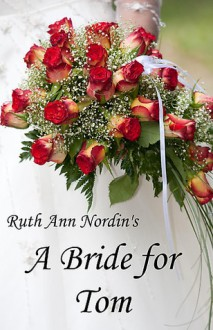 A Bride for Tom (Nebraska Historicals) - Ruth Ann Nordin