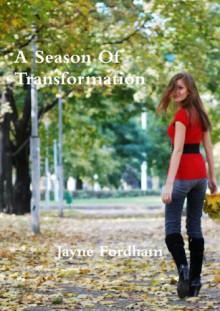 A Season of Transformation - Lauren Murphy, Jayne Fordham