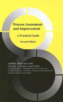 Process Assessment and Improvement: A Practical Guide - Han Loon, Juan Carranza, Katsutoshi Shintani, Masa Katahira