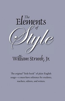The Elements Of Style: The Original Edition - William Strunk Jr.