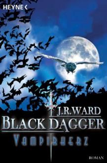 Vampirherz: Black Dagger 8 - J. R. Ward